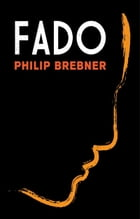 Fado: A Novel by Philip Brebner