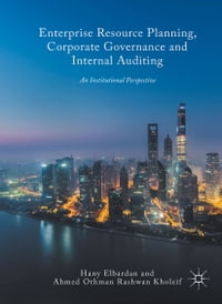 Enterprise Resource Planning, Corporate Governance and Internal Auditing: An Institutional…