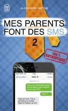 Mes parents font des SMS (Tome 2) by Alexandre Hattab