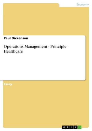 Operations Management - Principle Healthcare: Principle Healthcare by Paul Dickenson