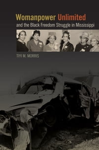 Womanpower Unlimited and the Black Freedom Struggle in Mississippi: TEST_SUBTITLE