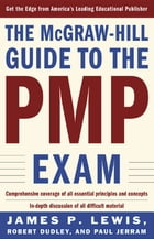 THE MCGRAW-HILL GUIDE TO THE PMP EXAM by Robert Dudley