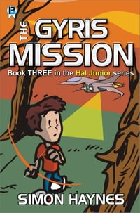 Hal Junior 3: The Gyris Mission: Middle Grade science fiction series
