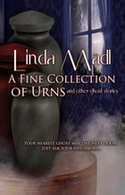 A Fine Collection of Urns by Linda Madl