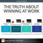 The Truth About Winning at Work (Collection) by Martha I. Finney