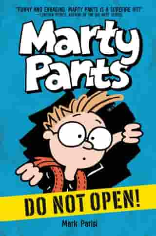Marty Pants #1: Do Not Open! by Mark Parisi