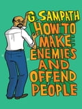 9789351182924 - G Sampath: How to Make Enemies and Offend People - पुस्तक