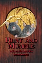 Runt and Mumble: A Tale of Love and War by Anton Apperley