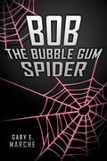 Bob the Bubble Gum Spider db1aab8d-19b2-4668-b0db-4311be225287