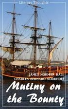 Mutiny on the Bounty (James Norman Hall & Charles Bernard Nordhoff) (Literary Thoughts Edition) by James Norman Hall