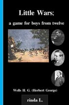 Little Wars; a game for boys from twelve by Wells H. G. (Herbert George)