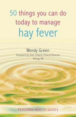 Book 50 Things You Can Do Today to Manage Hay Fever by Wendy Green