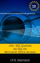 100+ SQL Queries Jet SQL for Microsoft Office Access by IFS Harrison