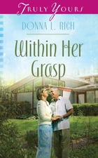 Within Her Grasp by Donna L Rich