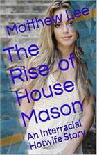 The Rise of House Mason by Matthew Lee