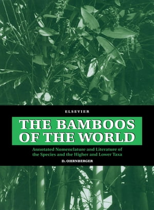 The Bamboos of the World Annotated Nomenclature and Literature of the Species and the Higher and Lower Taxa