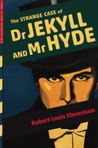 The Strange Case of Dr. Jekyll and Mr. Hyde (Illustrated) by Robert Louis Stevenson