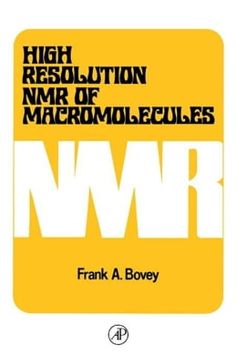 Book High Resolution NMR of Macromolecules by Bovey, Frank