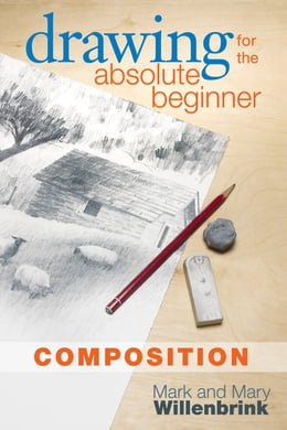Book Drawing for the Absolute Beginner, Composition by Mark Willenbrink