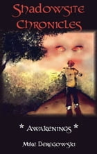 Shadowsite Chronicles Book 1 by Mike Deregowski