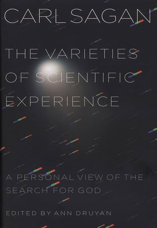 The Varieties of Scientific Experience: A Personal View of the Search for God