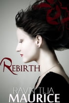 Rebirth by Ravin Tija Maurice