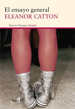 Book El ensayo general by Eleanor Catton