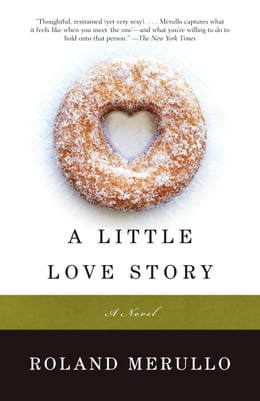 Book A Little Love Story: A Novel by Roland Merullo