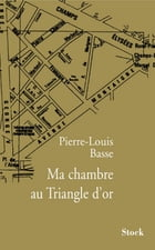 Ma chambre au Triangle d'or by Pierre-Louis Basse