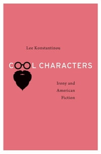 Cool Characters: Irony and American Fiction