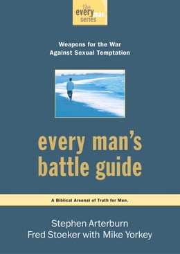 Book Every Man's Battle Guide: Weapons for the War Against Sexual Temptation by Stephen Arterburn
