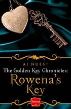 Rowena's Key (The Golden Key Chronicles, Book 1) by AJ Nuest