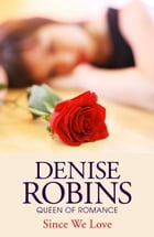 Since We Love by Denise Robins