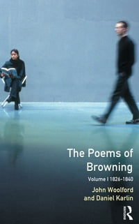 The Poems of Browning: Volume One: 1826-1840