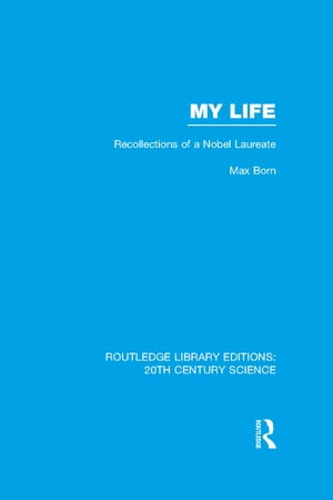 My Life: Recollections of a Nobel Laureate