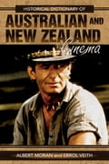 Historical Dictionary of Australian and New Zealand Cinema dd6a811a-55c9-4288-a0cd-cac4d5a756e2