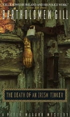 Death of an Irish Tinker: A Peter Mcgarr Mystery by Bartholomew Gill