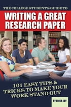 The College Student's Guide to Writing A Great Research Paper by Erika Eby