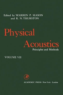 Book Physical Acoustics V7: Principles and Methods by Mason, Warren P.