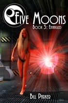 Five Moons: Entangled by Bill Parker
