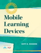 Mobile Learning Devices by Kipp D. Rogers