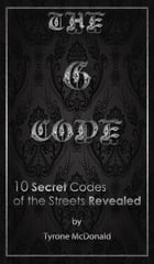 The G-Code: 10 Secret Codes of the Streets Revealed by Tyrone Mcdonald