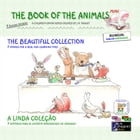The Book of The Animals - Mini - The Beautiful Collection (Bilingual English-Portuguese): Episode 1 to 7 by J.N. PAQUET