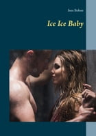 Ice Ice Baby by Ines Bohne