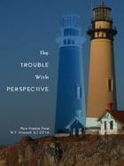 The Trouble with Perspective: The Lost Gods Cycle by William Thomas Maxwell
