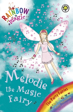 Melodie The Music Fairy The Party Fairies Book 2