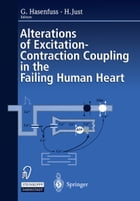 Alterations of Excitation-Contraction Coupling in the Failing Human Heart by Gerd Hasenfuss