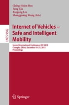 Internet of Vehicles - Safe and Intelligent Mobility: Second International Conference, IOV 2015, Chengdu, China, December 19-21, 2015, Proceedings by Ching-Hsien Hsu