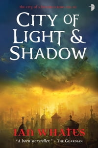 City of Light and Shadow: City of a Hundred Rows, Book 3