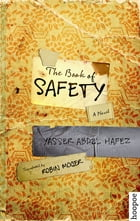 The Book of Safety: A Novel by Yasser Abdel Hafez